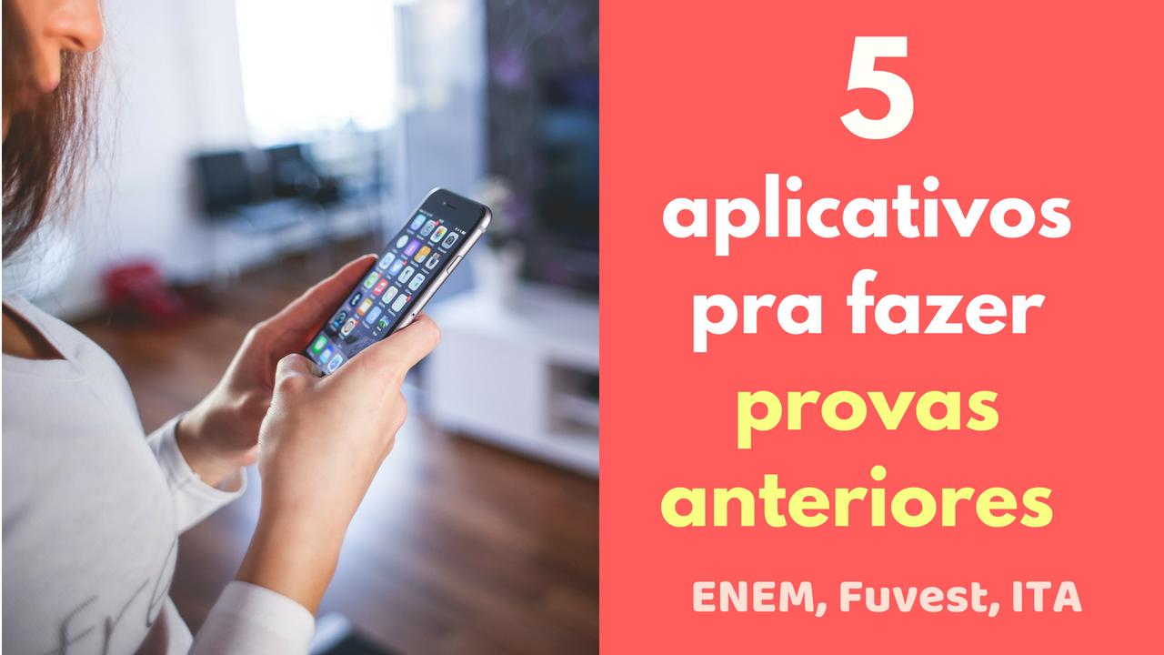 5 aplicativos para fazer provas anteriores do ENEM, Fuvest e ITA